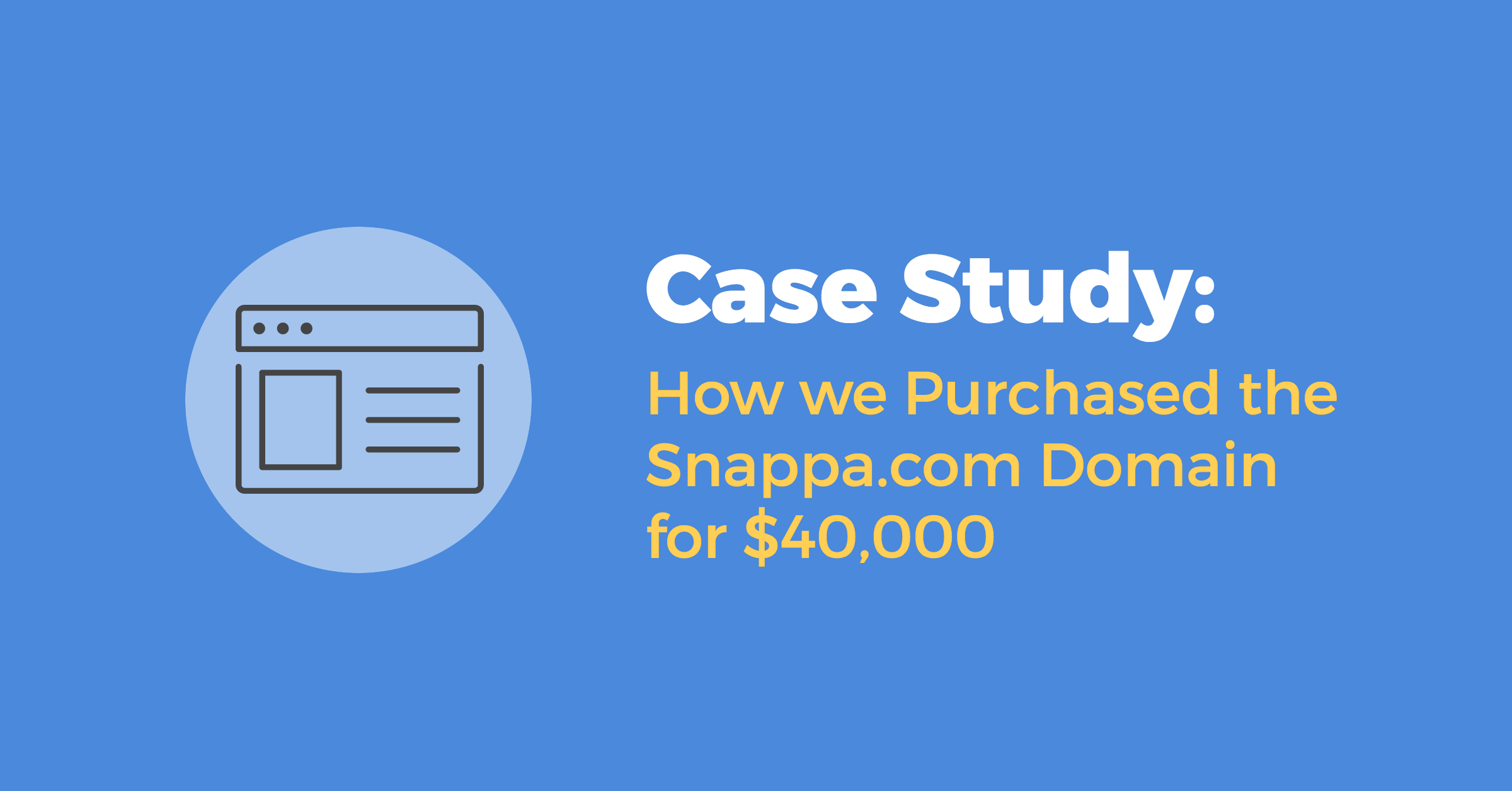 how and why we purchased the snappa com domain for 40 000